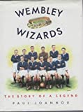 Wembley Wizards : The Story of a Legend