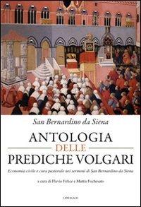 Antologia delle prediche volgari. Economia civile e cura pastorale nelle prediche di san Bernardino da Siena