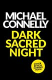 Dark Sacred Night: A Bosch and Ballard thriller