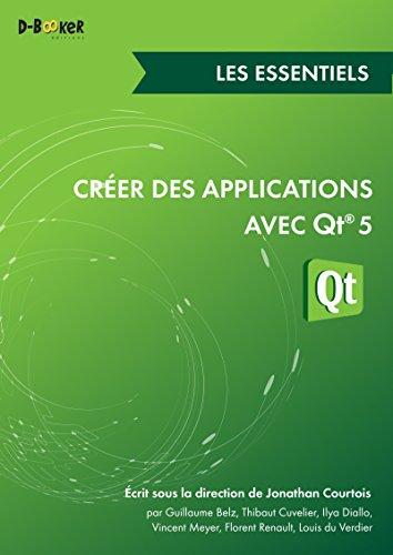 Créer des applications avec Qt 5 - Les essentiels...