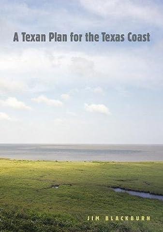 TEXAN PLAN FOR THE TEXAS COAST (Gulf Coast Books, Sponsored by Texas A&m University-Corpus C)
