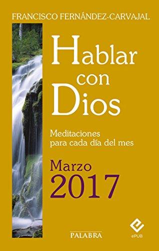 Hablar con Dios - Marzo 2017 por Francisco Fernández-Carvajal