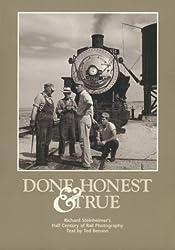 Done Honest & True: Richard Steinheimer's Half Century of Rail Photography by Richard Steinheimer (1999-03-24)