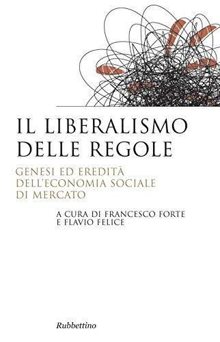 Il liberalismo delle regole. Genesi ed eredità dell'economia sociale di mercato - Amazon Libri