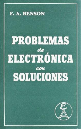 Problemas de electrónica con soluciones por F. A. Benson