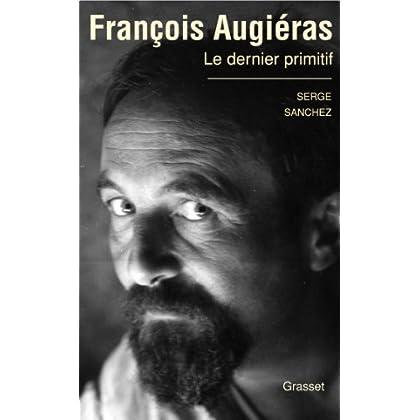 François Augiéras, le dernier primitif (essai français)
