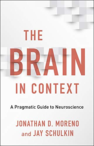 The Brain in Context - A Pragmatic Guide to Neuroscience
