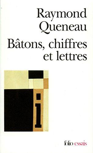 Bâtons, chiffres et lettres (Folio Essais t. 247)