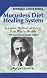 Mucusless Diet Healing System (English Edition)