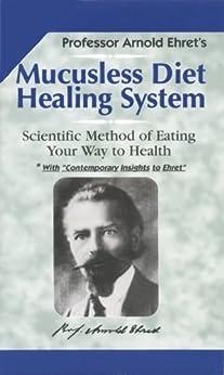 Mucusless Diet Healing System (English Edition) par [Ehret, Arnold]