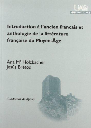 Introduction à l'ancien français et anthologie de la littérature française du Moyen-Âge (Cuadernos de Apoyo) por Ana Mª Holzbacher