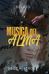 Música del Alma: Relato par Becca Berger
