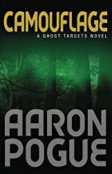 Camouflage (Ghost Targets, #4) by Aaron Pogue (2012-02-28)