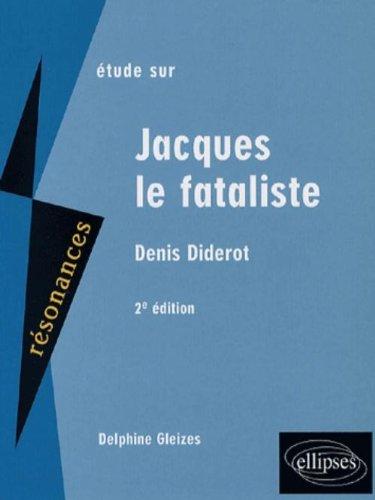Etude sur Denis Diderot : Jacques le Fataliste par Delphine Gleizes