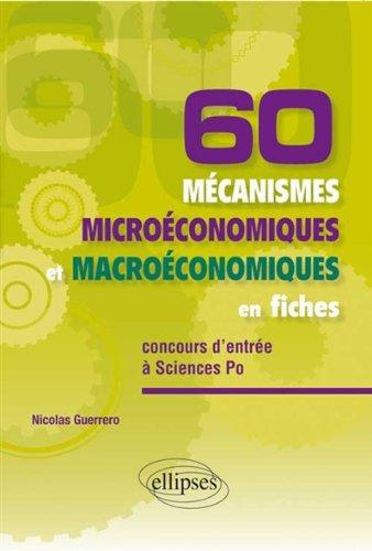60 Mécanismes Microéconomiques et Macroéconomiques en Fiches Concours d'Entrée à Sciences Po