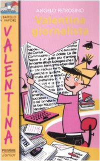 Valentina giornalista. Ediz. illustrata