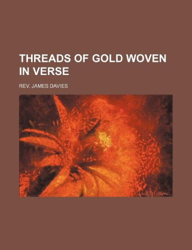 Threads of gold woven in verse