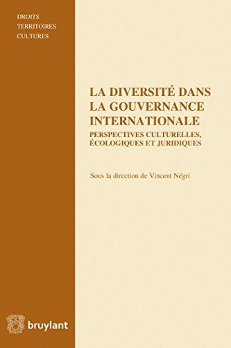 La diversité dans la gouvernance internationale: Perspectives culturelles, écologiques et juridiques