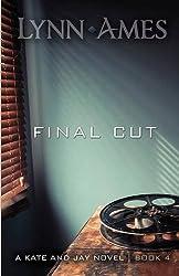 Final Cut (The Kate & Jay series) by Lynn Ames (2016-04-10)