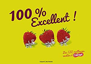 """Afficher """"100 % excellent ! Les 120 meilleures recettes d'Astrapi"""""""