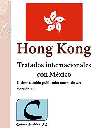 Hong Kong - Tratados Internacionales con México por Cateralu Servicios SC