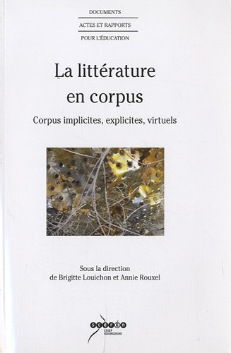 La littrature en corpus : Corpus implicites, explicites, virtuels