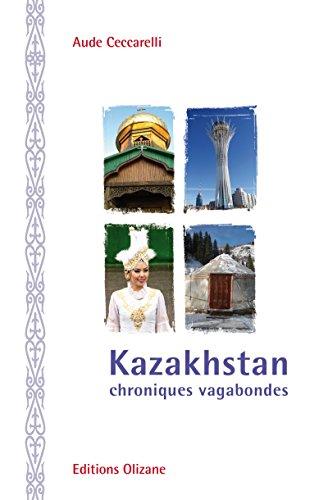 Kazakhstan - Chroniques Vagabondes par Aude Ceccarelli