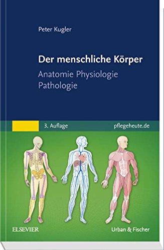 per: Anatomie Physiologie Pathologie (Die Menschlichen Organe)