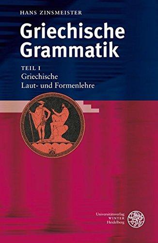Griechische Grammatik / Griechische Laut- und Formenlehre (Sprachwissenschaftliche Studienbücher)