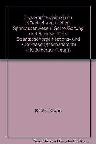 Das Regionalprinzip im öffentlich-rechtlichen Sparkassenwesen by Klaus Stern (1999-09-05)