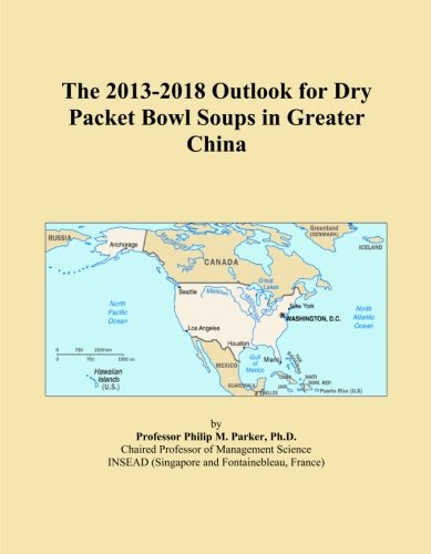The 2013-2018 Outlook for Dry Packet Bowl Soups in Greater China China Soup Bowl