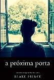 A próxima porta (Um mistério psicológico de Chloe Fine – Livro 1) (Portuguese Edition)