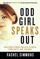 Odd Girl Speaks Out: Girls Write about Bullies, Cliques, Popularity, and Jealousy by Rachel Simmons (2004-01-19)