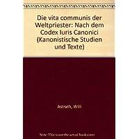 Die Vita Communis Der Weltpriester: Nach Dem Codex Iuris Canonici