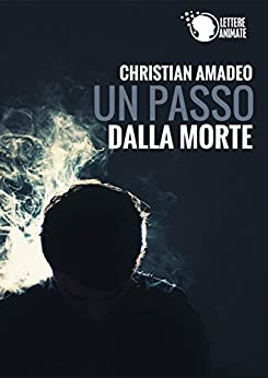 Un passo dalla morte di [Amadeo, Christian]