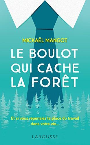 Le boulot qui cache la forêt par Mickaël Mangot