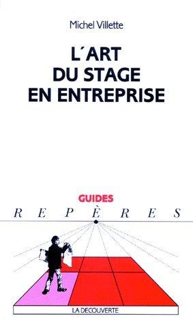 L'art du stage en entreprise par Michel Villette