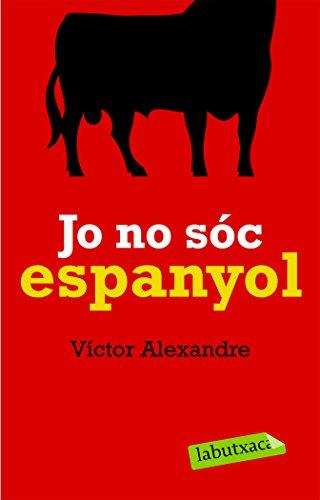 Una manera d'afirmar «qui som» és proclamar sense complexos «qui no som». Sota el títol Jo no sóc espanyol, Víctor Alexandre recull el fruit de vint converses sobre la identitat dels catalans. N'ha parlat amb diferents personatges de la televisió, la...