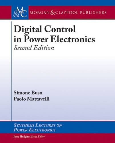 Digital Control in Power Electronics, 2nd Edition (Synthesis Lectures on Power Electronics) por Simone Buso