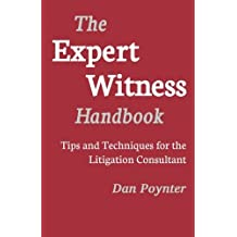 Expert Witness Handbook: Tips and Techniques for the Litigations Consultant by Dan Poynter (2012-01-16)
