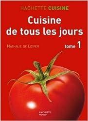 Cuisine de tous les jours : Tome 1, 550 Recettes du marché simples et rapides de Nathalie de Loeper ( 15 novembre 2006 )
