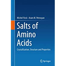Salts of Amino Acids: Crystallization, Structure and Properties
