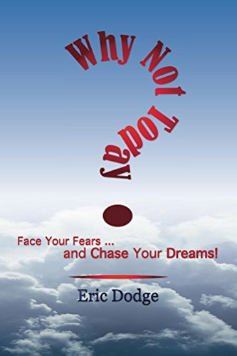 why-not-today-face-your-fears-and-chase-your-dreams-english-edition