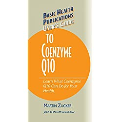 User's Guide to Coenzyme Q10: Don't Be a Dummy, Become an Expert on What Coenzyme Q10 Can Do for Your Health (Basic Health Publications User's Guide)