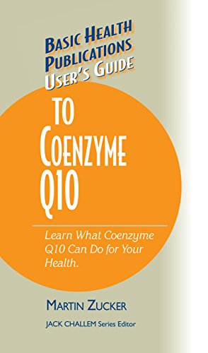 User\'s Guide to Coenzyme Q10: Don\'t Be a Dummy, Become an Expert on What Coenzyme Q10 Can Do for Your Health (Basic Health Publications User\'s Guide) (English Edition)