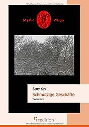 Mystic Wings - Schmutzige Geschäfte: Viertes Buch