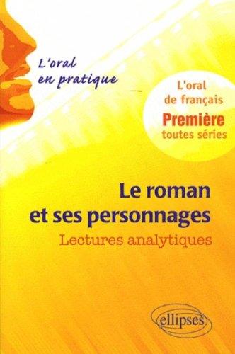 Le roman et ses personnages : l'oral en pratique, lectures analytiques