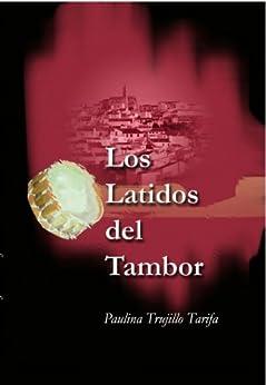 Los Latidos del Tambor de [Tarifa, Paulina Trujillo]