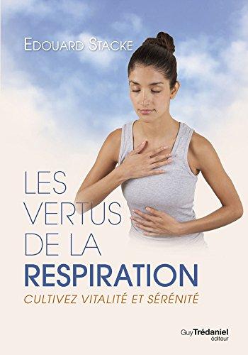 les-vertus-de-la-respiration-cultivez-vitalite-et-serenite-french-edition