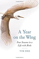 A Year on the Wing: Four Seasons in a Life with Birds